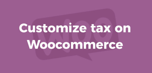Customize Tax on Woocommerce