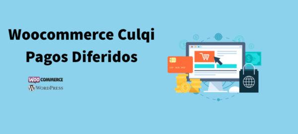 pagos diferidos usando Culqi en Woocommerce