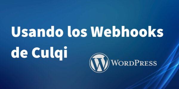 Usando los Webhooks de Culqi en WordPress